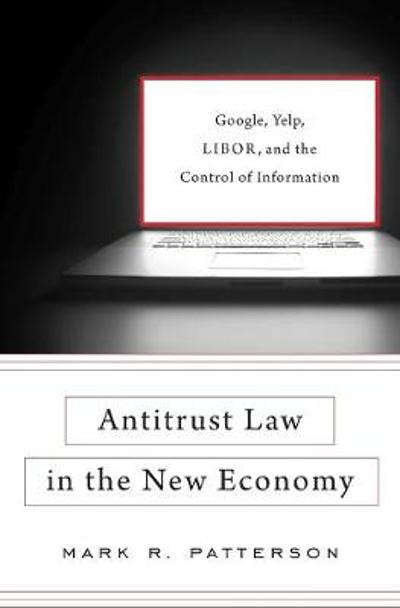 Antitrust Law in the New Economy - Mark R. Patterson