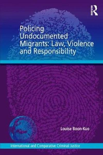 Policing Undocumented Migrants - Louise Boon-Kuo