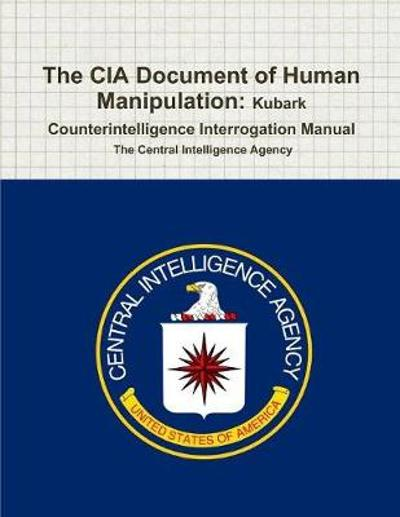 The CIA Document of Human Manipulation - The Central Intelligence Agency