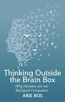 Thinking Outside the Brain Box - Arie Bos
