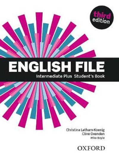 English File: Intermediate Plus: Student's Book -