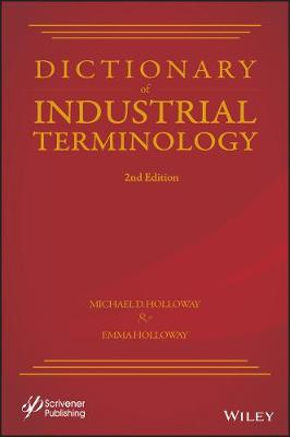 Dictionary of Industrial Terms - Michael D. Holloway