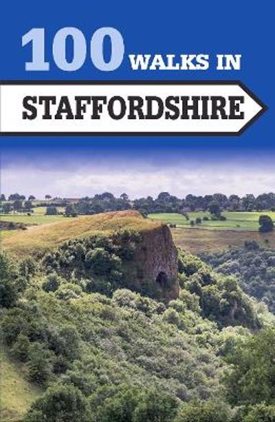 100 Walks in Staffordshire - Crowood Press UK