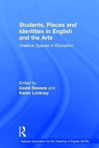 Students, Places and Identities in English and the Arts - DAVID STEVENS