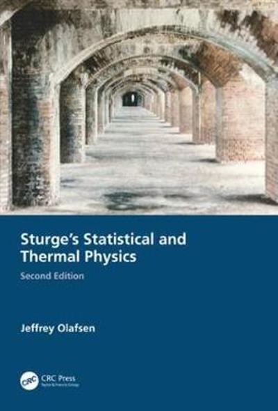 Sturge's Statistical and Thermal Physics, Second Edition - Jeffrey Olafsen