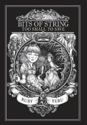Bits of String Too Small to Save - Ruby Peru