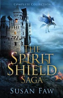 The Spirit Shield Saga Complete Collection - Susan Faw