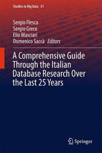 A Comprehensive Guide Through the Italian Database Research Over the Last 25 Years - Sergio Flesca