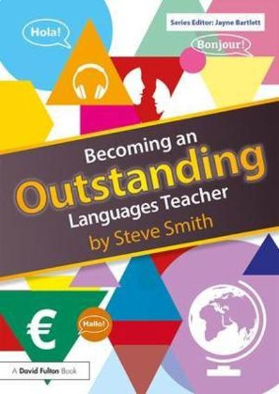Becoming an Outstanding Languages Teacher - Steve Smith