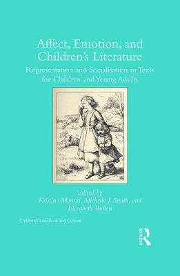 Affect, Emotion, and Children's Literature - Kristine Moruzi