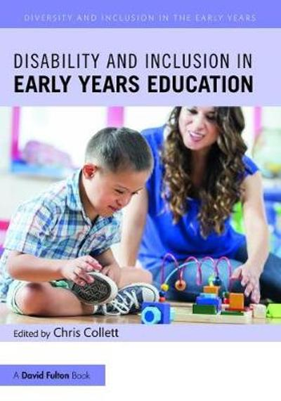 Disability and Inclusion in Early Years Education - Chris Collett