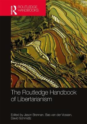 The Routledge Handbook of Libertarianism - Jason F. Brennan