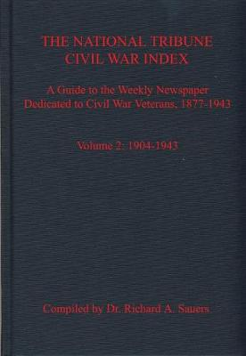 The National Tribune Civil War Index, Volume 2 - Richard Sauers