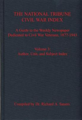 The National Tribune Civil War Index, Volume 3 - Richard Sauers