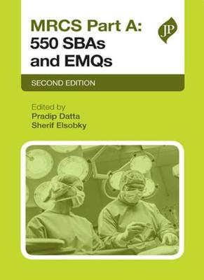 MRCS Part A: 550 SBAs and EMQs - Pradip K. Datta