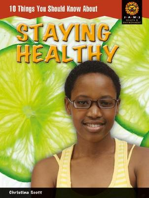 10 Things You Should Know About Staying Healthy -