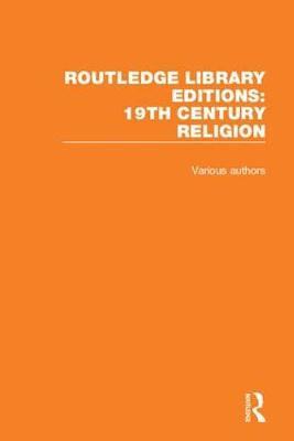 Routledge Library Editions: 19th Century Religion - Various