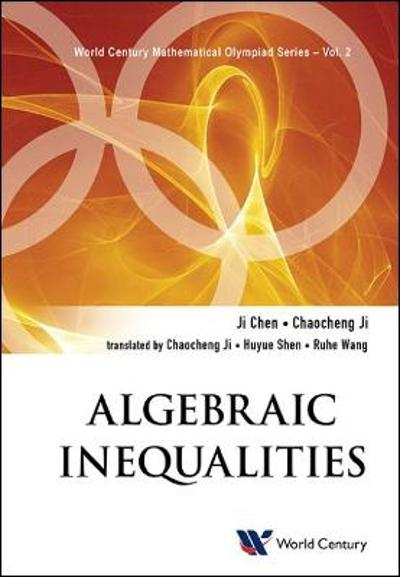 Algebraic Inequalities: In Mathematical Olympiad And Competitions - Ji Chen