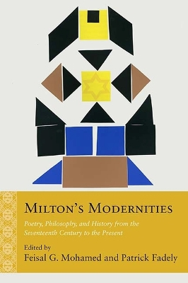 Milton's Modernities - Feisal G. Mohamed