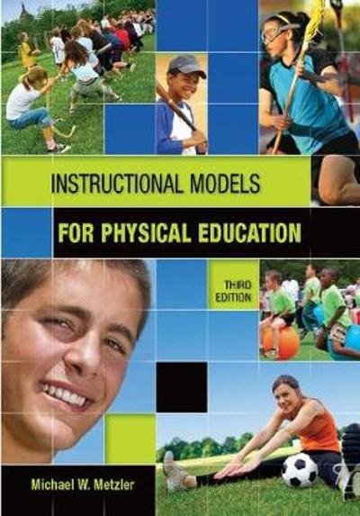 Instructional Models in Physical Education - Michael Metzler