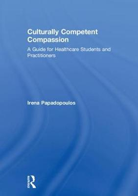 Culturally Competent Compassion - Irena Papadopoulos