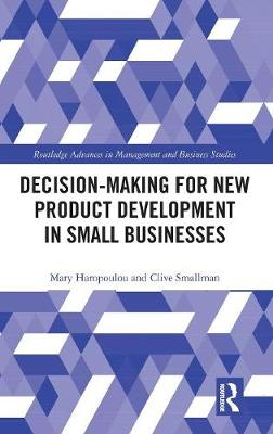 Decision-making for New Product Development in Small Businesses - Mary Haropoulou