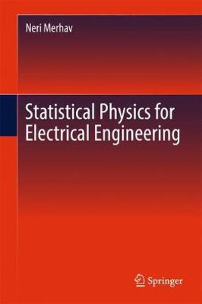 Statistical Physics for Electrical Engineering - Neri Merhav