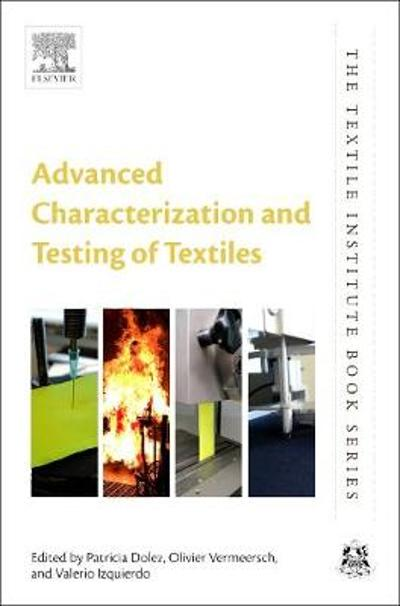 Advanced Characterization and Testing of Textiles - Patricia I. Dolez