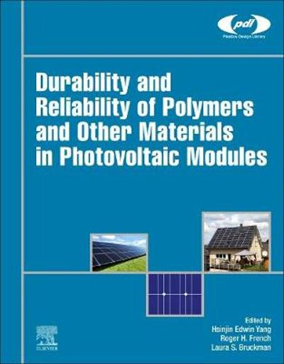 Durability and Reliability of Polymers and Other Materials in Photovoltaic Modules - Hsinjin Edwin Yang