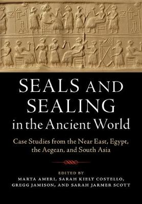 Seals and Sealing in the Ancient World - Sarah Scott