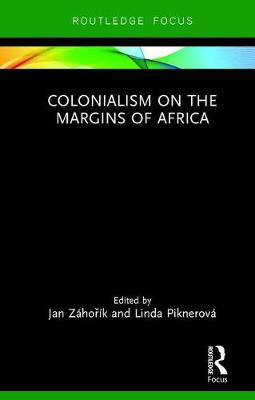 Colonialism on the Margins of Africa - Linda Piknerova