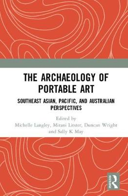 The Archaeology of Portable Art - Michelle Langley