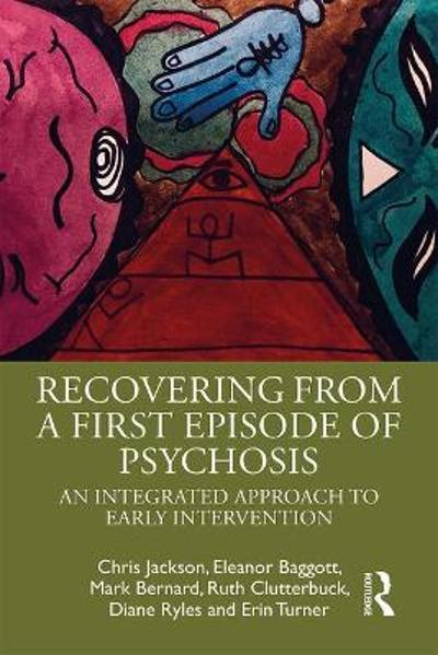 Recovering from a First Episode of Psychosis - Mark Bernard