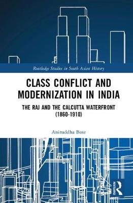 Class Conflict and Modernization in India - Aniruddha Bose