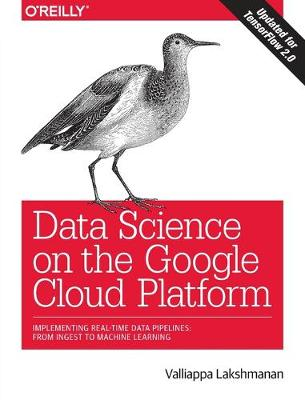 Data Science on the Google Cloud Platform - Valliappa Lakshmanan