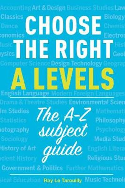 Choose the right A levels - Ray Le Tarouilly