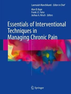 Essentials of Interventional Techniques in Managing Chronic Pain - Alan D. Kaye