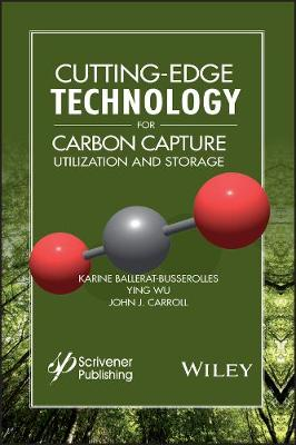 Cutting-Edge Technology for Carbon Capture, Storage, and Utilization - John J. Carroll