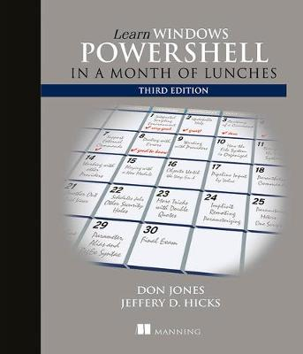 Learn Windows PowerShell in a Month of Lunches, Third Edition - Donald W. Jones