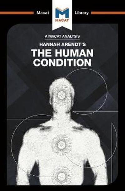 An Analysis of Hannah Arendt's The Human Condition - Sahar Aurore Saeidnia