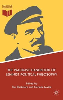 The Palgrave Handbook of Leninist Political Philosophy - Tom Rockmore