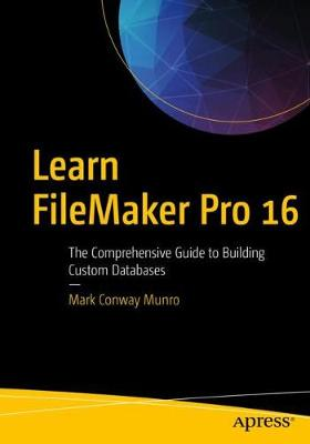 Learn FileMaker Pro 16 - Mark Munro
