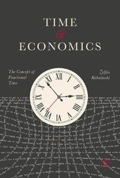 Time and Economics - Zeljko Rohatinski