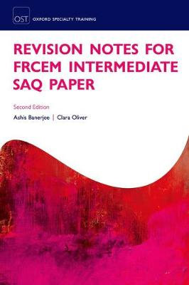 Revision Notes for the FRCEM Intermediate SAQ Paper - Ashis Banerjee