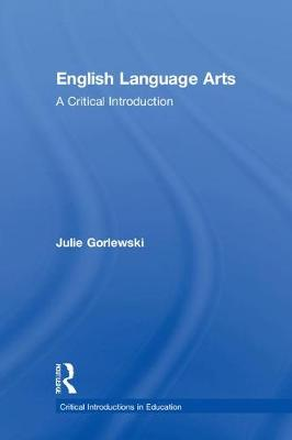 English Language Arts - Julie Gorlewski