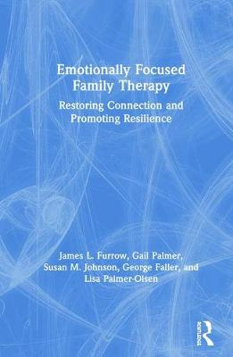 Emotionally Focused Family Therapy - Gail Palmer