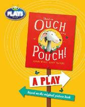 Plays to Act There's an Ouch in My Pouch: A Play - Jeanne Willis