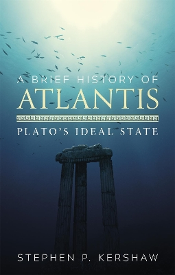 A Brief History of Atlantis - Dr. Stephen P. Kershaw