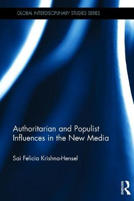 Authoritarian and Populist Influences in the New Media - Professor Sai Felicia Krishna-Hensel