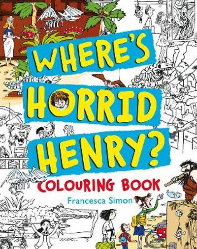 Where's Horrid Henry Colouring Book - Francesca Simon